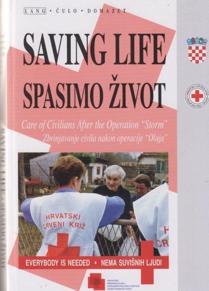 Saving life : care of civilians after the operation Storm = Spasimo život : zbrinjavanje civila nakon operacije Oluja