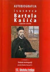 Autobiografija isusovca Bartola Kašića u prijevodu i izvorniku : (1575. - 1625.)