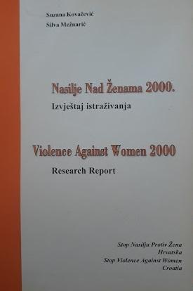 Nasilje nad ženama 2000. : izvještaj istraživanja = Violence against women 2000 : research report