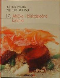 Enciklopedija svjetske kuhinje 17: Afrička i bliskoistočna kuhinja