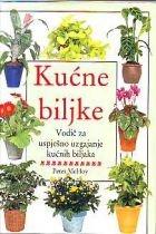 Kućne biljke - Vodič za uspješno uzgajanje kućnih biljaka