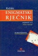 Veliki enigmatski rječnik : pojmovi A-Ž (1.knjiga)
