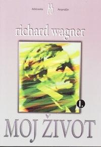 Richard Wagner: Moj život 1