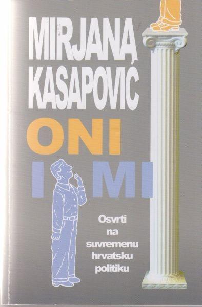 Oni i mi : osvrti na suvremenu hrvatsku politiku
