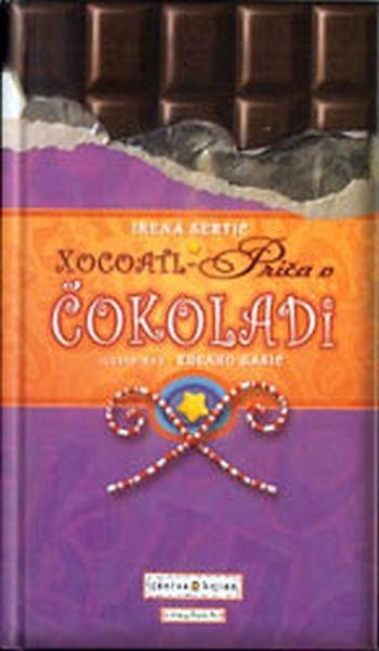 Xocoatl : priča o čokoladi