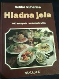 Hladna jela : velika kuharica sa slikama u boji