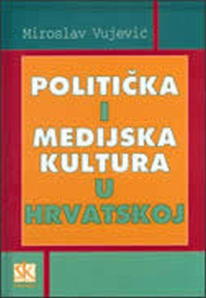 Politička i medijska kultura u Hrvatskoj