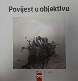 Povijest u objektivu : 1943.-2013.