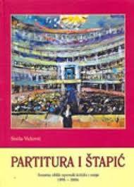 Partitura i štapić : sonatni oblik opernih kritika i eseja : 1998. - 2004.