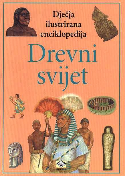 Dječja ilustrirana enciklopedija 8: Drevni svijet