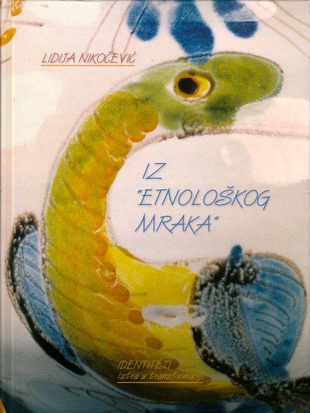 Iz etnološkog mraka : austrijski etnografski tekstovi o Istri s kraja 19. i početka 20. stoljeća