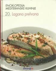 Enciklopedija mediteranske kuhinje - 20: Lagana prehrana