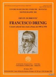 Francesco Drenig : contatti culturali italo-croati a Fiume dal 1900 al 1950