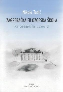 Zagrebačka filozofska škola : poetsko-filozofske zagonetke
