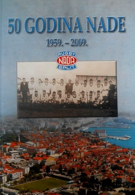 50 godina Nade : 1959.-2009. : Rugby Nada-Split