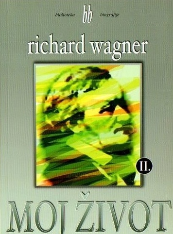 Richard Wagner: Moj život 2