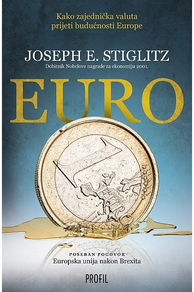 EURO - Kako zajednička valuta ugrožava budućnost Europe
