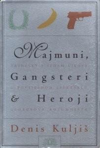 Majmuni, gangsteri & heroji