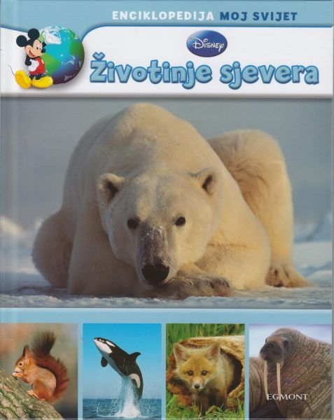 Disney enciklopedija Moj svijet - Životinje sjevera
