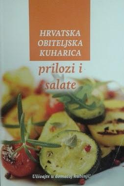 Hrvatska obiteljska kuharica - Prilozi i salate