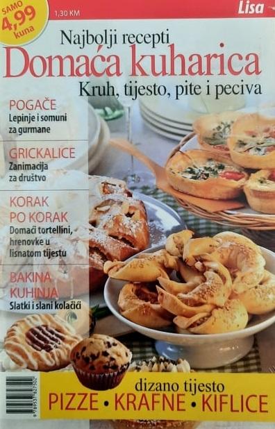 DOMAĆA kuharica : najbolji recepti : kruh, tijesto, pite i peciva