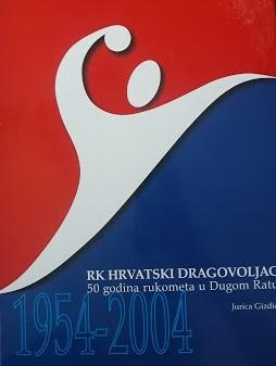 RK Hrvatski dragovoljac : 50 godina rukometa u Dugom Ratu