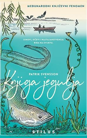Knjiga jegulja : pripovijesti o najzagonetnijoj ribi na svijetu