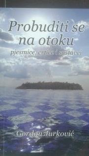 Probuditi se na otoku : pjesmice, crtice i sastavci ...