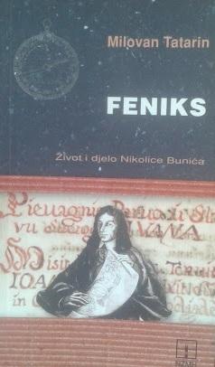 Feniks : život i djelo Nikolice Bunića