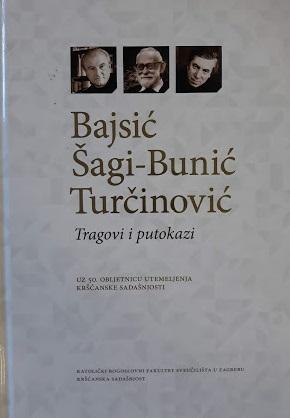 Bajsić, Šagi-Bunić, Turčinović : tragovi i putokazi uz 50. obljetnicu utemeljenja Kršćanske sadašnjosti