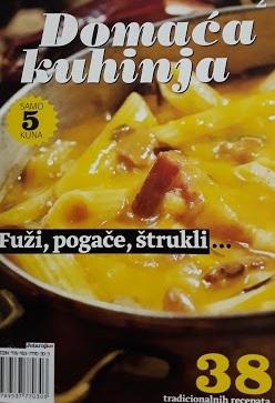 Domaća kuhinja : Fuži, pogače, štrukli ...