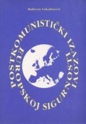 Postkomunistički izazovi europskoj sigurnosti : od Jadrana do Baltika
