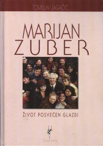 Marijan Zuber : život posvećen glazbi
