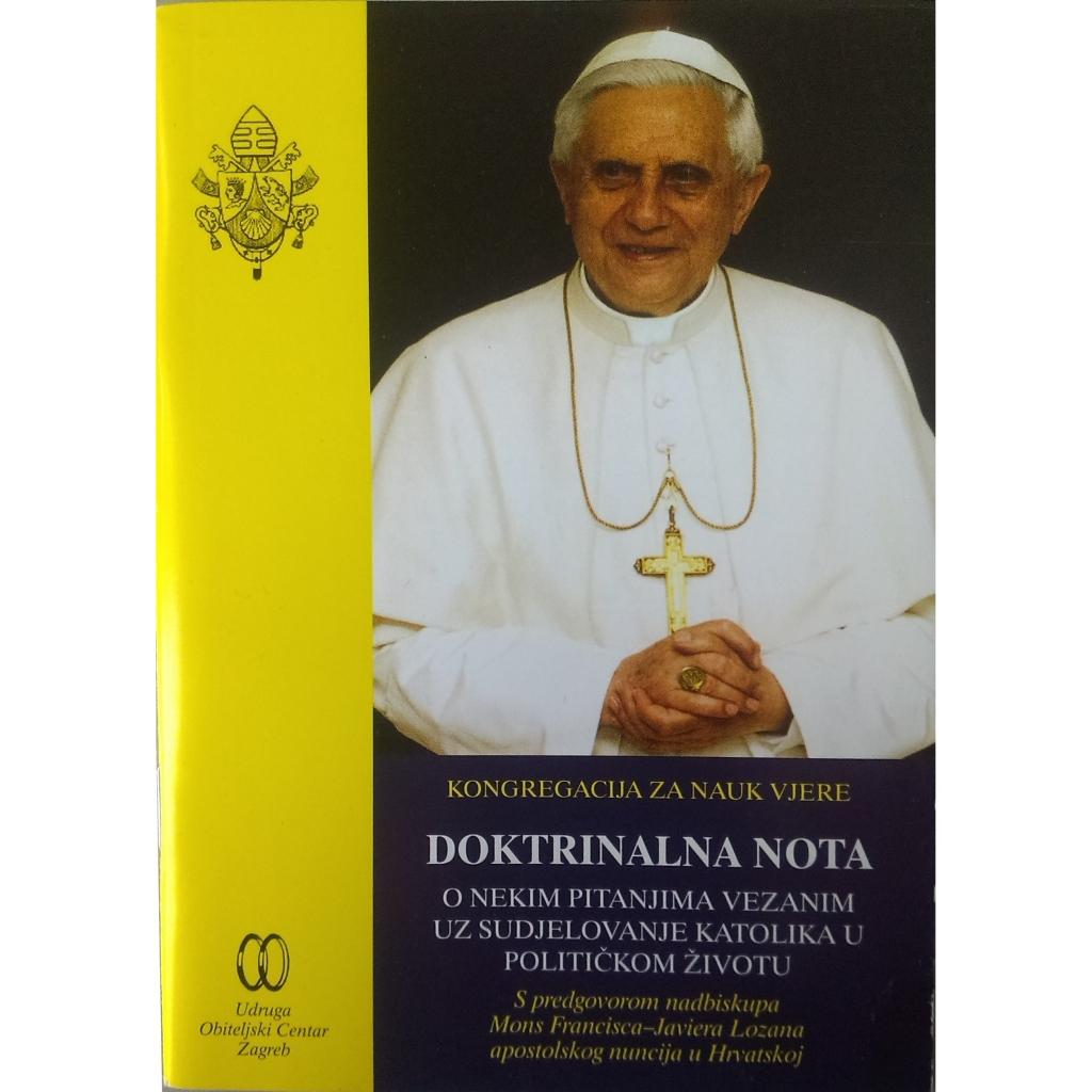 Doktrinalna nota : o nekim pitanjima vezanim uz sudjelovanje katolika u političkom životu / Kongregacija za nauka vjere