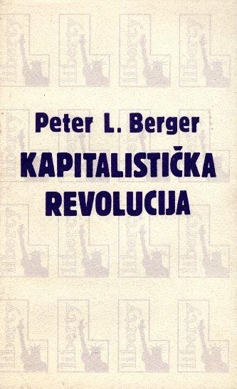 Kapitalistička revolucija : pedeset postavki o blagostanju, jednakosti i slobodi