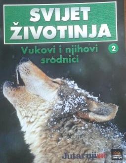 Svijet životinja : ilustrirana enciklopedija - Vukovi i njihovi srodnici (2/10)