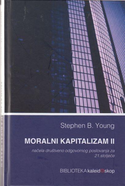 Moralni kapitalizam II : načela društveno odgovornog poslovanja za 21. stoljeće