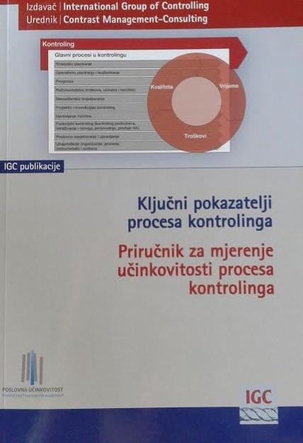 Ključni pokazatelji procesa kontrolinga : priručnik za mjerenje učinkovitosti procesa kontrolinga