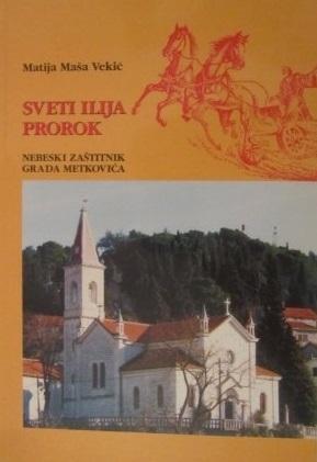 Sveti Ilija prorok : nebeski zaštitnik grada Metkovića