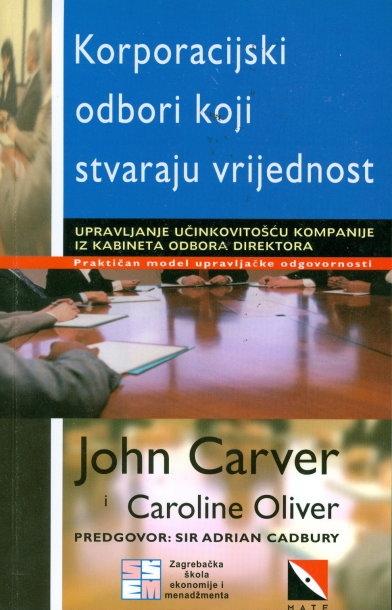 Korporacijski odbori koji stvaraju vrijednost : upravljanje učinkovitošću kompanije iz kabineta odbora direktora