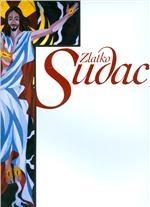 Zlatko Sudac : svećenik i umjetnik = a priest and an artist