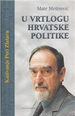 U vrtlogu hrvatske politike : kazivanje Peri Zlataru