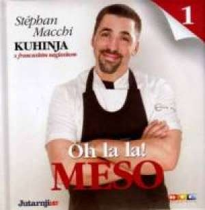 Kuhinja s francuskim naglaskom -  Meso : oh la la !