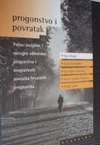Progonstvo i povratak : psihosocijalne i razvojne odrednice progonstva i mogućnosti povratka hrvatskih prognanika