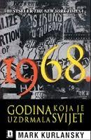 1968. : godina koja je uzdrmala svijet