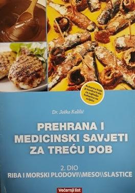 Prehrana i medicinski savjeti za treću dob - Meso/Riba/Slastice (2.knjiga)