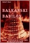 Balkanski Babilon : raspad Jugoslavije : od Titove smrti do Miloševićeva pada
