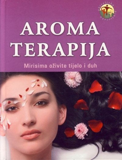 Aromaterapija - Mirisima oživite tijelo i duh