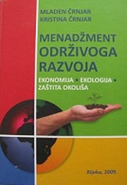 Menadžment održivog razvoja : ekonomija, ekologija, zaštita okoliša