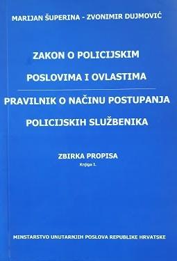 Zakon o policijskim poslovima i ovlastima ; Pravilnik o načinu postupanja policijskih službenika